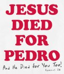 jesus-died-for-pedro